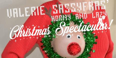 Valerie Sassyfras' Horny and Lazy Christmas Spectacular tickets
