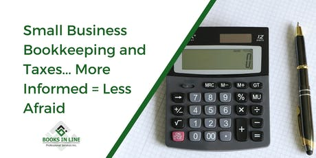 Small Business Bookkeeping and Taxes… More Informed = Less Afraid tickets