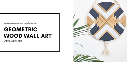 Geometric Wood Wall Art Workshop tickets