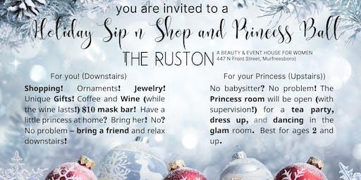 Holiday Sip n Shop/Little Princess Ball at The Ruston