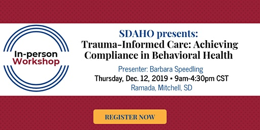 Trauma-Informed Care:  Achieving Compliance in Behavioral Health