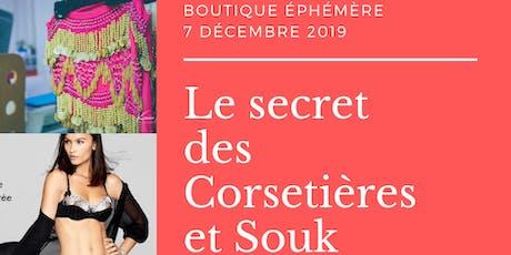 Le secret des Corsetières et Souk Orientale- journée VIP billets