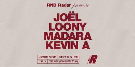 RNBRADAR PRESENTS JOËL, LOONY, MADARA, KEVIN A and MORE! tickets