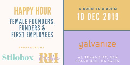 Female Founders, Funders and First Employees Happy Hour with Galvanize