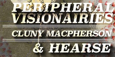 Peripheral Visionairies // Cluny MacPherson // Hearse ~ Live at Vinyl Envy tickets