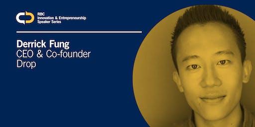 RBC Innovation & Entrepreneurship Speaker Series with Derrick Fung