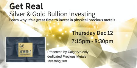 Get Real - Silver & Gold Bullion Investing - Dec 12 tickets