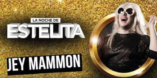 """LA NOCHE DE ESTELITA con Jey  Mamón  - TEATRO MUNICIPAL """"PEPE SORIANO"""""""