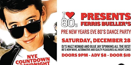 Ferris Bueller's (Pre) NYE 80's Dance Party: Dec 28th! tickets
