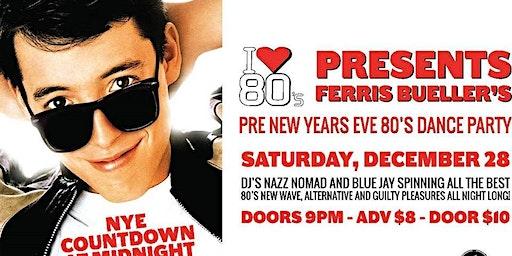 Ferris Bueller's (Pre) NYE 80's Dance Party: Dec 28th!