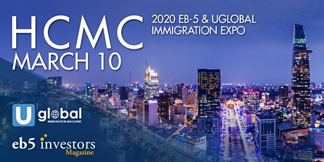 2020 EB-5 & Uglobal Immigration Expo Ho Chi Minh City  tickets