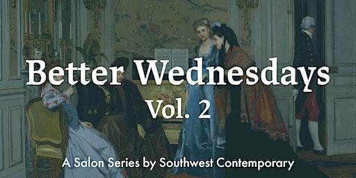 Better Wednesdays Vol. 2
