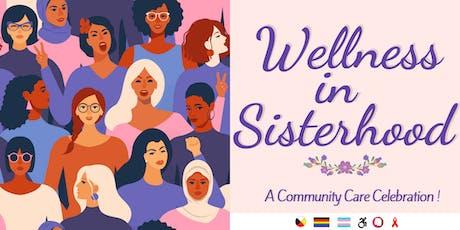 Wellness in Sisterhood: A Community Care Celebration! tickets