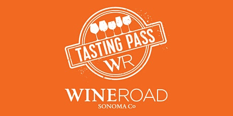 Wine Road Tasting Pass 2020 - 1 Day Ticket, Sonoma County tickets