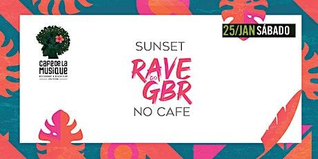 Sunset Rave do GBR NO CAFE ingressos