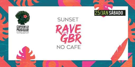 Sunset Rave do GBR NO CAFE