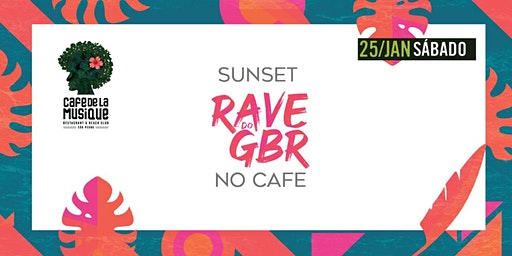 Sunset Rave do GBR NO CAFE