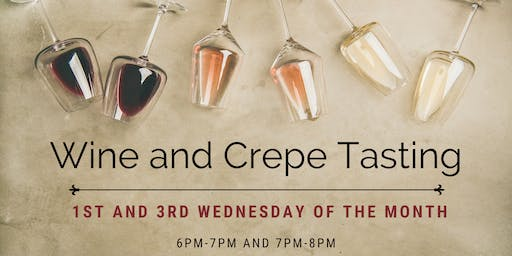 Wine and Crepe Tasting At French Gourmet Bistro