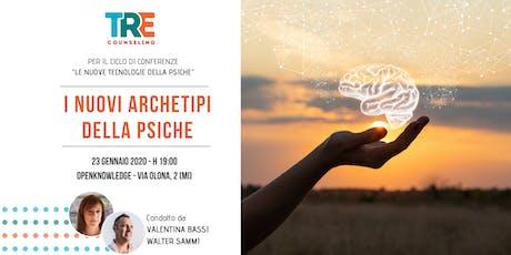 I nuovi archetipi della psiche con Valentina Bassi e Walter Sammi biglietti