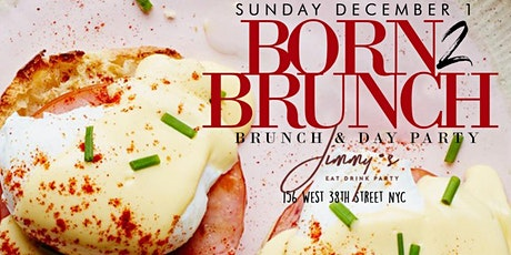 Born To Brunch: Bottomless Brunch + Day Party at Jimmy's NYC #LBN tickets