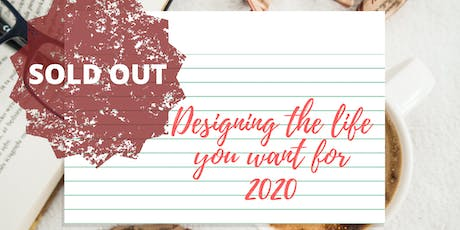 Designing the Life you want for 2020 tickets