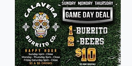 Game Day at Calavera Burrito Co. tickets
