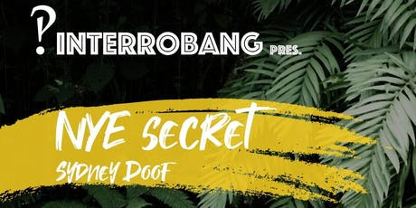 Interrobang pres. NYE Secret Sydney Doof tickets