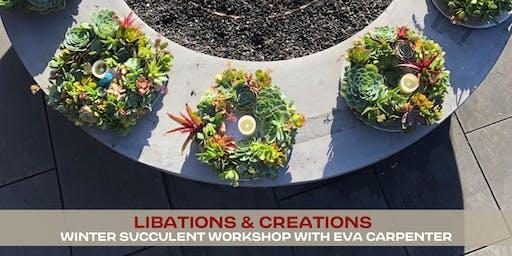 Libations & Creations :: Winter Succulent Workshop
