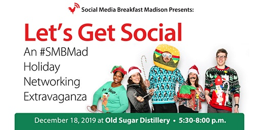 Let's Get Social! An #SMBMad Holiday Networking Extravaganza