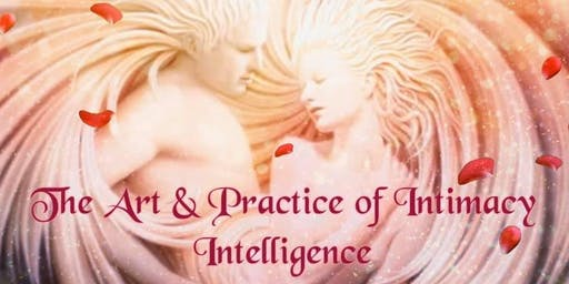 The Art & Practice of Intimacy Intelligence