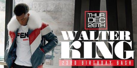 Walter King's 23rd Birthday Bash tickets