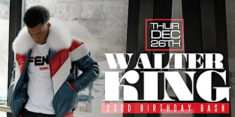 Walter King's 23rd Birthday Bash tickets