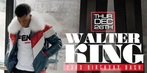 Walter King's 23rd Birthday Bash