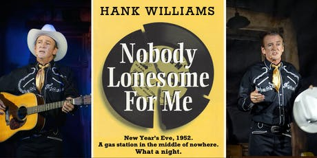 Nobody Lonesome For Me  - Troy Burgess as Hank Williams tickets