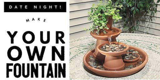 Date Night! Make your own Fountain!
