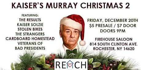 Kaiser's Murray Christmas 2 a Benefit For REACH tickets