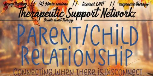 Therapeutic Support Network: Parent/Child Relationship