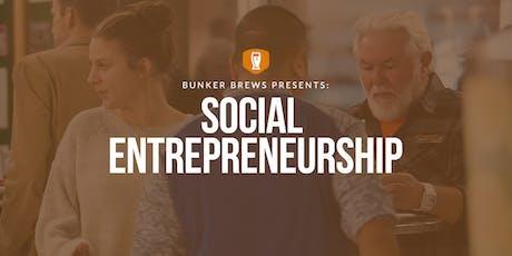 Bunker Brews Houston: Social Entrepreneurship tickets