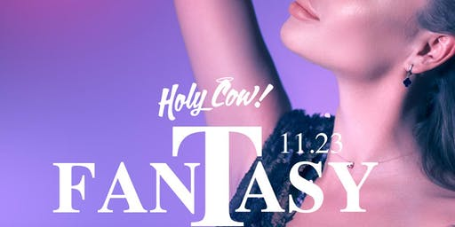 Fantasy Saturdays - Holy Cow Nightclub 11/23