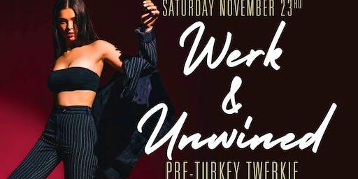 WERK & UnWINEd: Pre-Turkey TWERKIE