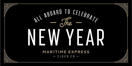 Maritime Express Cider's New Year's Eve Party! tickets