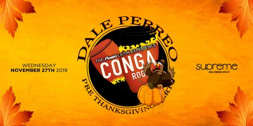 DALE PERREO / REGGAETON & HIP-HOP PARTY @ CONGA ROOM 21+ / FREE BEFORE 11PM