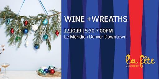 Wine + Wreaths