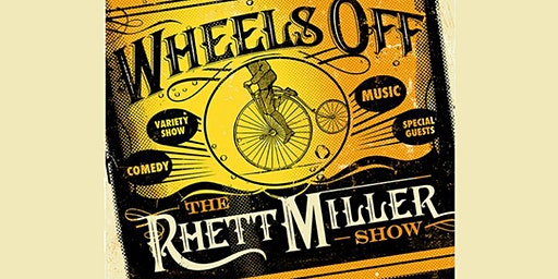 Wheels Off with Rhett Miller and guests Dave Hill and more