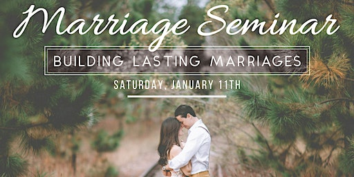 Marriage Seminar - Building Lasting Marriages