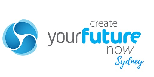 Create Your Future Now - Sydney