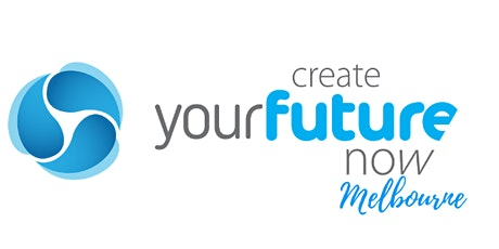 Create Your Future Now - Melbourne tickets