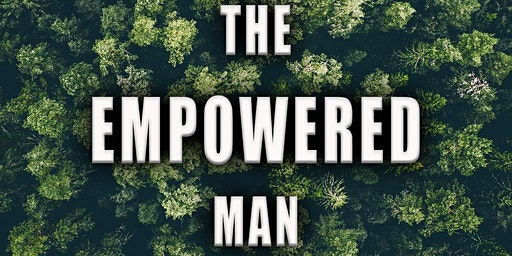 THE EMPOWERED MENS GATHERING