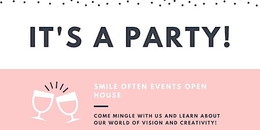 Open House with Smile Often Events