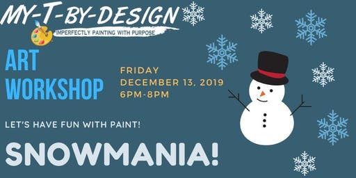 Art Workshop: SNOWMANIA!